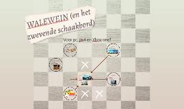 WALEWEIN (en het zwevende schaakbord)