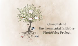 Grand Island Environmental Initiative PhotoVoice Project