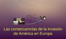 Las consecuencias de la invasión de América en Europa