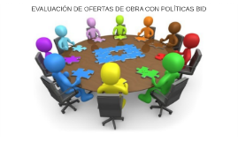 EVALUACIÓN DE OFERTAS DE OBRA CON POLÍTICAS BID