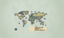 PAISES DE SUR AMERICA Y CENTRO AMERICA