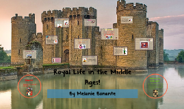 Royal Life in the Middle Ages!