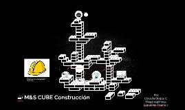 M&S CUBE CONSTRUCCION