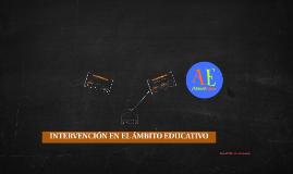 INTERVENCIÓN EN EL ÁMBITO EDUCATIVO