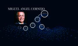 Copy of MIGUEL ANGEL CORNEJO