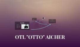 """OTL """"OTTO"""" AICHER"""