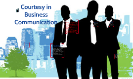 Copy of Courtesy in Business Communication