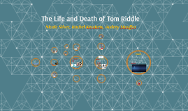 The Life and Death of Tom Riddle