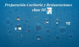 Copy of Preparaciones cavitarias clase III