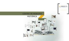 CENTRO DE MEMORIA HISTORICA