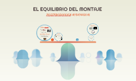 Copy of EL EQUILIBRIO DEL MONTAJE