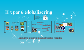 5 Havo H 3 par 6 Globalisering