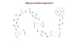 Why are clothes important?
