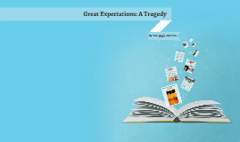 Great Expectations: a Tragedy