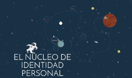 EL NÚCLEO DE IDENTIDAD PERSONAL