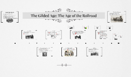 Copy of The Gilded Age: The Age of the Railroad