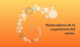 Copy of Moderadores de la experiencia del estrés.