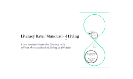 Literacy Rate / Standard of Living