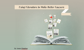 Using Literature to Make Better Lawyers