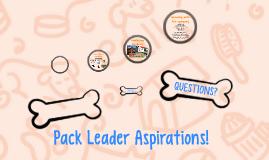 Pack Leader Asprirations