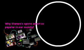 Women's sports in our society!