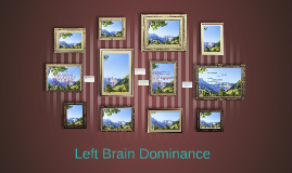 Left Brain Dominance