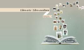 Libro arte/ Libro escultura