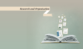 Research and Organization