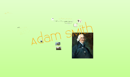 Copy of The Enlightenment Thinkers: Adam Smith
