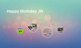 Happy Birthday JR