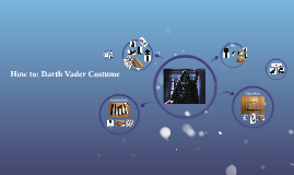 How to: Darth Vader Costume
