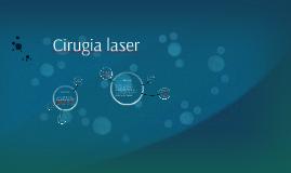 Copy of Cirugia laser