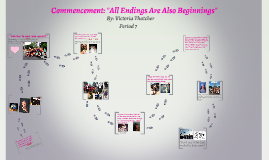 "Commencement: ""All Endings Are Also Beginnings"""