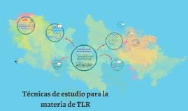 Copy of Técnicas de estudio para la materia de TLR 1er semestre