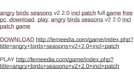 angry birds seasons v2 2.0 incl patch full game free pc, dow