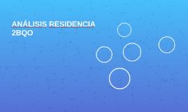 ANÁLISIS RESIDENCIA 2BQO