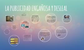 LA PUBLICIDAD ENGAÑOSA Y DESLEAL