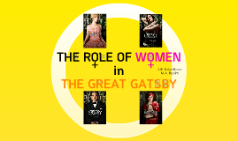 Copy of The Role of Women in The Great Gatsby