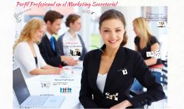 Copy of Perfil Profesional en el Marketing Secretarial