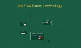 Deaf Culture:Technology