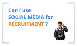 Copy of Social Media for Recruitment