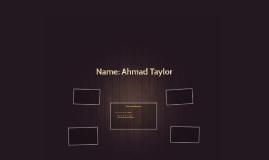 Name: Ahmad Taylor