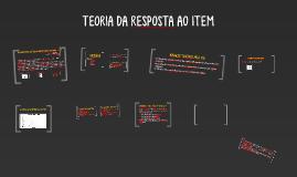 Copy of TEORIA DA RESPOSTA AO ITEM