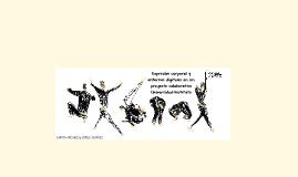 Expresión Corporal y entornos digitales en un proyecto colaborativo Universidad-Instituto