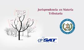 Jurisprudencia  en Materia Tributaria