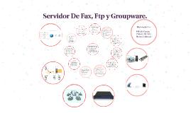 Servidor de Fax, Ftp y Groupware.