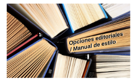 Opciones editoriales / Manual de estilo
