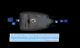 Influencia religiosa y sociocultural de las misiones en los