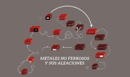 Copy of METALES NO FERROSOS Y SUS ALEACIONES