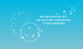 Copy of HECHOS POLITICOS Y SOCIALES DEL SOCIALISMO Y VANGUARDISMO